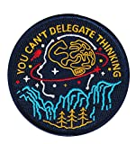 #4: Asilda Store You Can't Delegate Thinking Embroidered Sew or Iron-on Patch