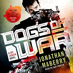 Dogs of War A Joe Ledger Novel - Jonathan Maberry