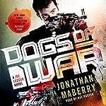 Dogs of War: A Joe Ledger Novel | Jonathan Maberry