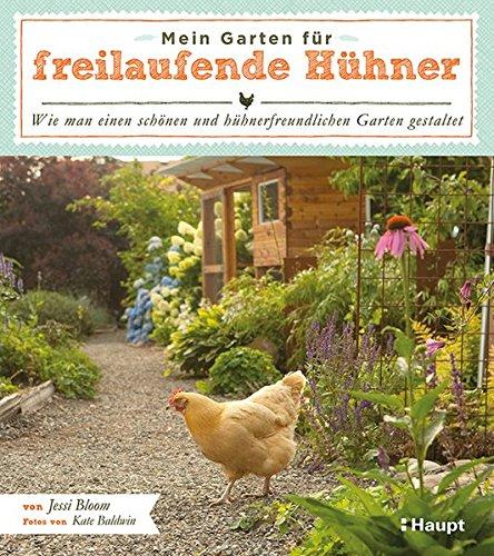 Mein Garten Für Freilaufende Hühner  Wie Man Einen Schönen Und Hühnerfreundlichen Garten Gestaltet