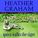 Quiet Walks the Tiger Audiobook by Heather Graham Narrated by Brittany Pressley