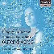 Outer Diverse: The Splintered Universe, Book 1 | Nina Munteanu