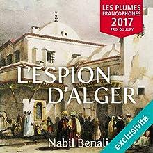 L'espion d'Alger | Livre audio Auteur(s) : Nabil Benali Narrateur(s) : Hervé Carrascosa