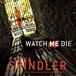 Watch Me Die | Erica Spindler