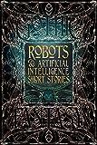 """Robots & Artificial Intelligence Short Stories (Gothic Fantasy)"" av Flame Tree Studio"