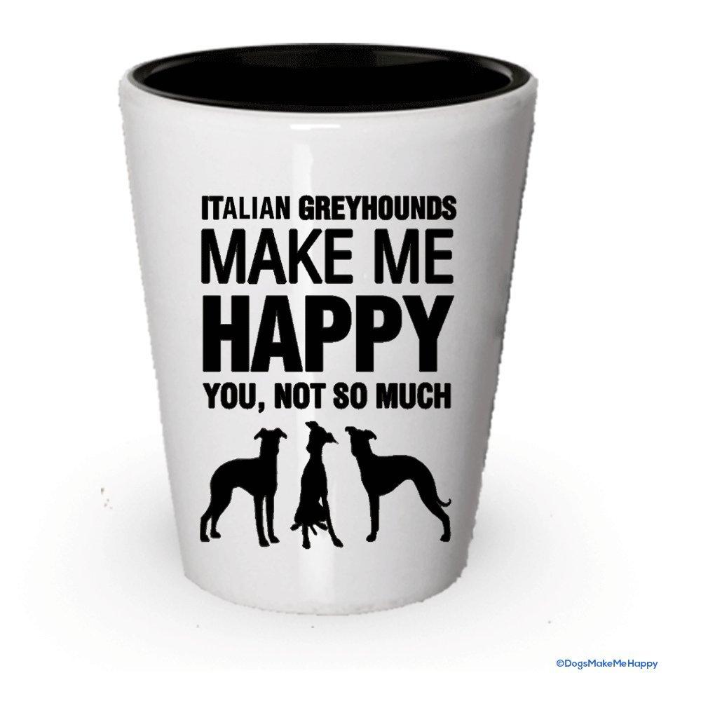 Italienische Windhunde Make Me happy- Funny Schnapsgläser White Exterior and Black Interior