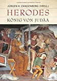 Herodes: König von Judäa. Eine archäologische und historische Biographie