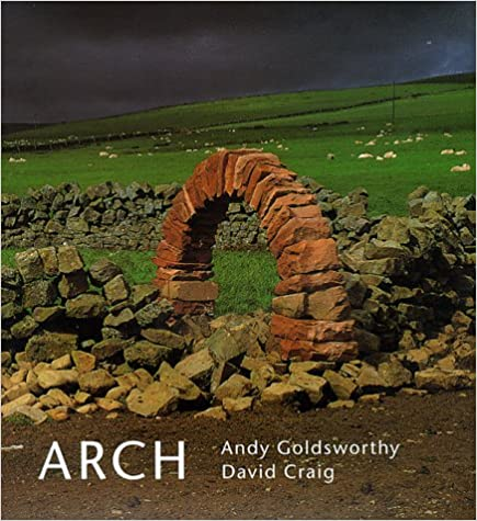 Arch: Andy Goldsworthy