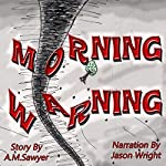 Morning Warning | A.M. Sawyer
