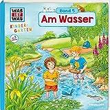 WAS IST WAS Kindergarten, Band 5. Am Wasser: Spielen, lernen,wissen ab 3 Jahren