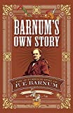 Barnum's Own Story: The Autobiography of