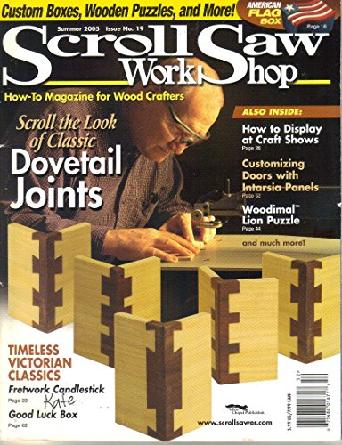 Scroll Saw Work Shop Magazine Issue No. 19, Summer 2005 [Color] ()