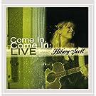 Come In, Come In: Live