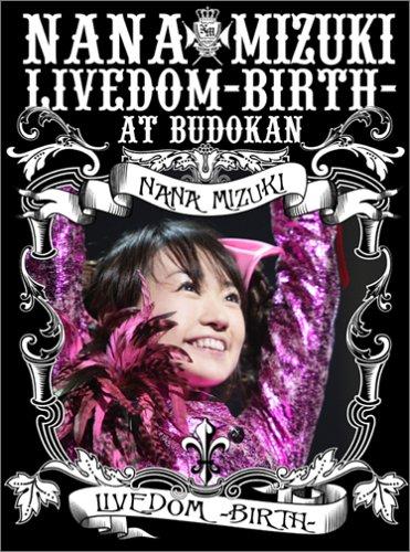 水樹奈々 NANA MIZUKI LIVEDOM-BIRTH-AT BUDOKAN