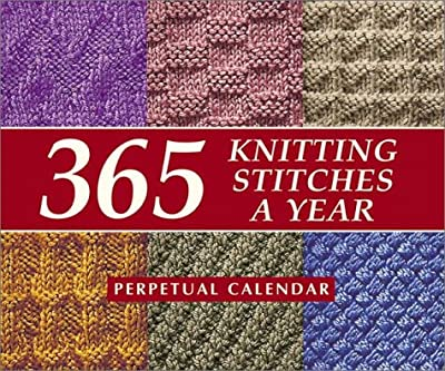 365 Knitting Stitches a Year: Perpetual Calendar