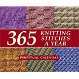 365 Knitting Stitches a Year: Perpetual Calendar