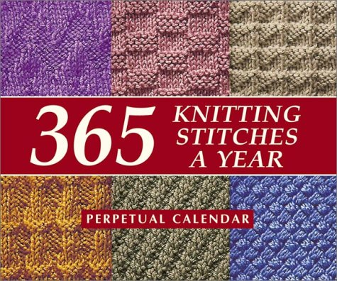 (365 Knitting Stitches a Year: Perpetual Calendar)