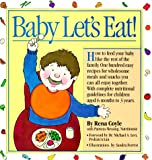 img - for Baby Let's Eat! (Welcome Books (Workman Publishing)) book / textbook / text book