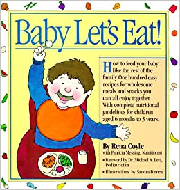 Baby Let's Eat! (Welcome Books (Workman Publishing)): Rena Coyle ...