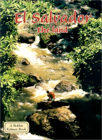 El Salvador the Land (Lands, Peoples, & Cultures (Paperback)) (Best Places In El Salvador)