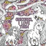 Unicorns, I Love Them: A Creative Colouring Book: Volume 1 (Creative Colouring For Children)