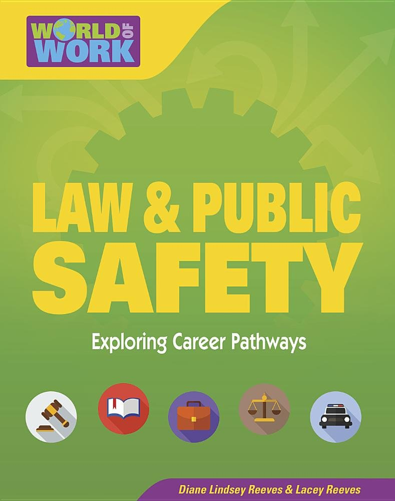 Law & Public Safety: Exploring Career Pathways (Bright Futures Press: World of Work)