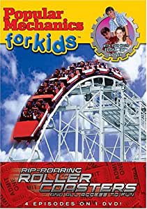 Popular Mechanics for Kids: Rip-Roaring Roller Coasters and All Access to Fun