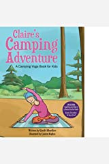 Claire's Camping Adventure: A Camping Yoga Book for Kids Kindle Edition