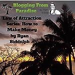 How to Make Money: Law of Attraction Series | Ryan Biddulph