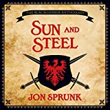 Sun and Steel Audiobook – Unabridged Jon Sprunk (Author), Scott Aiello (Narrator), Audible Studios (Publisher)