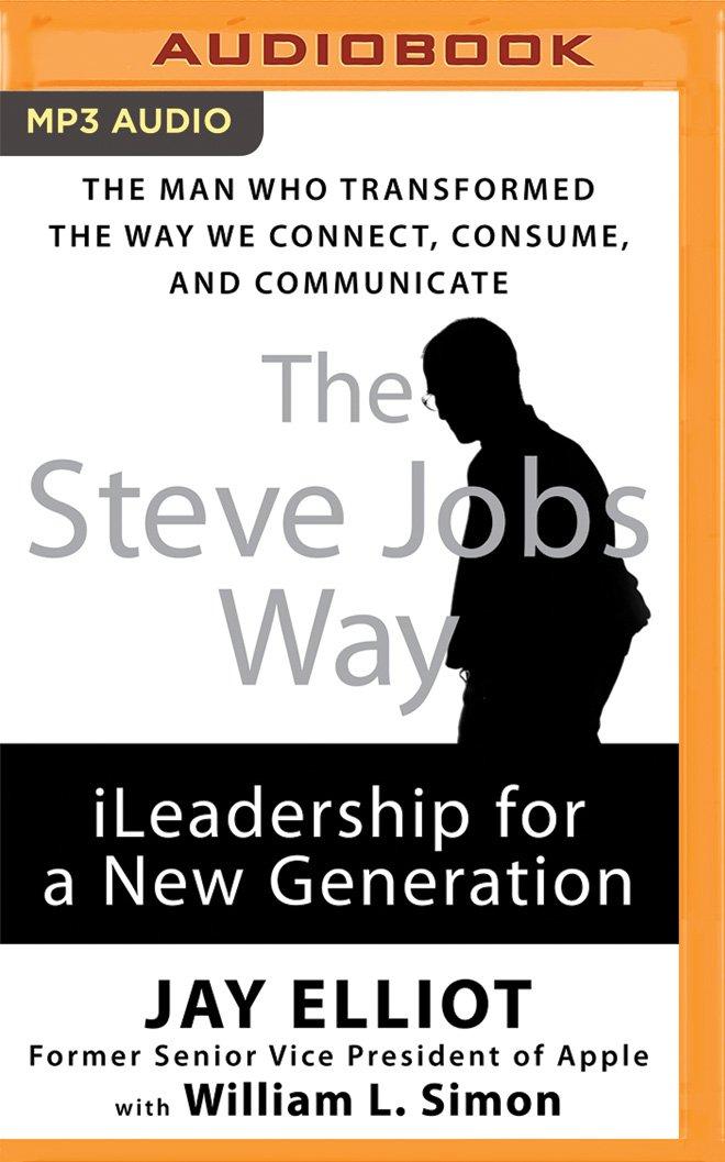The Steve Jobs Way: iLeadership for a New Generation PDF