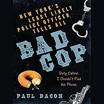 Amazon com: Bad Cop: New York's Least Likely Police Officer