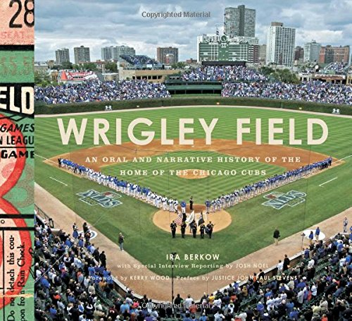 wrigley-field-an-oral-and-narrative-history-of-the-home-of-the-chicago-cubs
