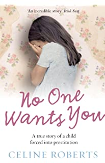 No One Wants You A True Story Of Child Forced Into Prostitution