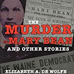 The Murder of Mary Bean: And Other Stories | Elizabeth De Wolfe