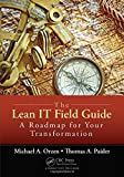 img - for The Lean IT Field Guide: A Roadmap for Your Transformation by Michael A. Orzen (2015-10-26) book / textbook / text book