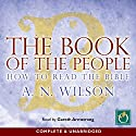 The Book of the People: How to Read the Bible Audiobook by A N Wilson Narrated by Gareth Armstrong