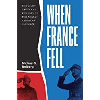 When France Fell: The Vichy Crisis and the Fate of the Anglo-American Alliance