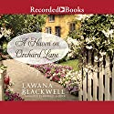 A Haven on Orchard Lane Audiobook by Lawana Blackwell Narrated by Beverley A. Crick