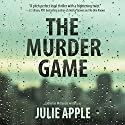 The Murder Game Audiobook by Catherine McKenzie writing as Julie Apple Narrated by Teri Clark Linden