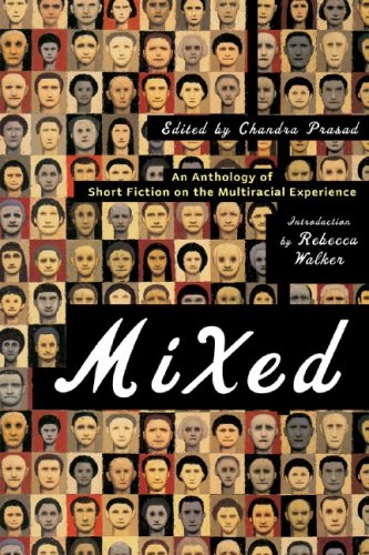Mixed: An Anthology of Short Fiction on the Multiracial Experience