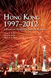 Hong Kong 1997¿2012 : A Report on the HKSAR since the Handover, Sit, F. S., 9814402427