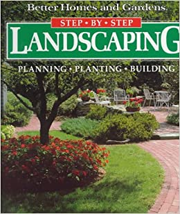 Beau Step By Step Landscaping: Planning, Planting, Building (Better Homes And  Gardens): Gerald M. Knox: 9780696018732: Amazon.com: Books
