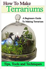 How to Make Terrariums Kindle Edition