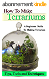 How to Make Terrariums (English Edition)