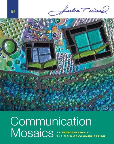Download Communication Mosaics: An Introduction to the Field of Communication Pdf