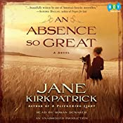 An Absence So Great: A Novel | Jane Kirkpatrick