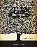 Bundle: A Guide to Crisis Intervention, 4th + Helping Professions Learning Center 2-Semester Printed Access Card, Kristi Kanel, 1111986541