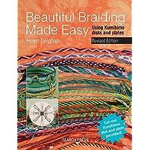 Beautiful Braiding Made Easy: Using Kumihimo Disks and Plates