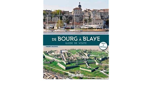 DE BOURG A BLAYE GUIDE VISITE 9782817704555 Amazon Books